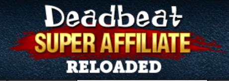 Deadbeat Super Affiliate Reloaded
