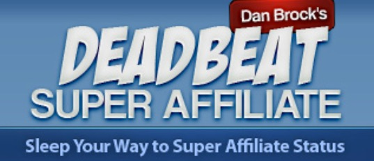 Deadbeat Super Affiliate